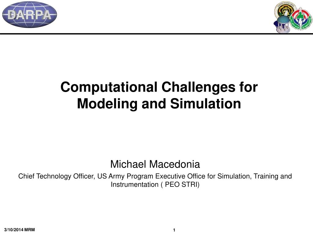 Computational Challenges for Modeling and Simulation