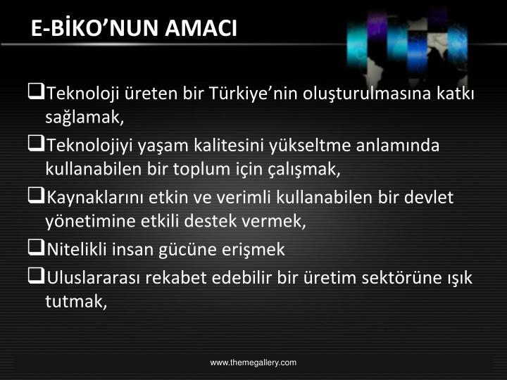 Teknoloji üreten bir Türkiye'nin oluşturulmasına katkı sağlamak,