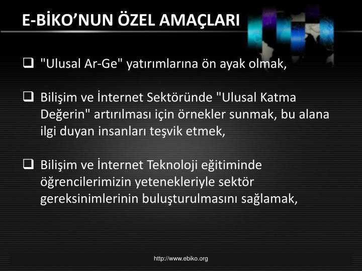 E-BİKO'NUN ÖZEL AMAÇLARI