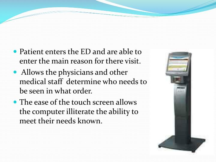 Patient enters the ED and are able to enter the main reason for there visit.