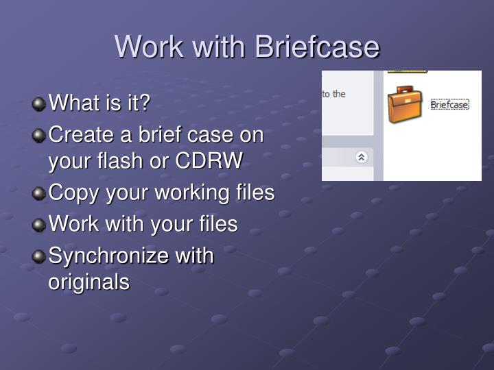 Work with Briefcase