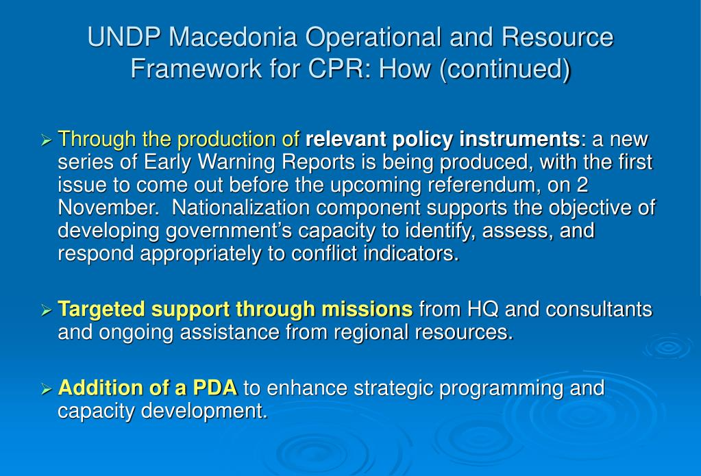 UNDP Macedonia Operational and Resource Framework for CPR: How (continued)