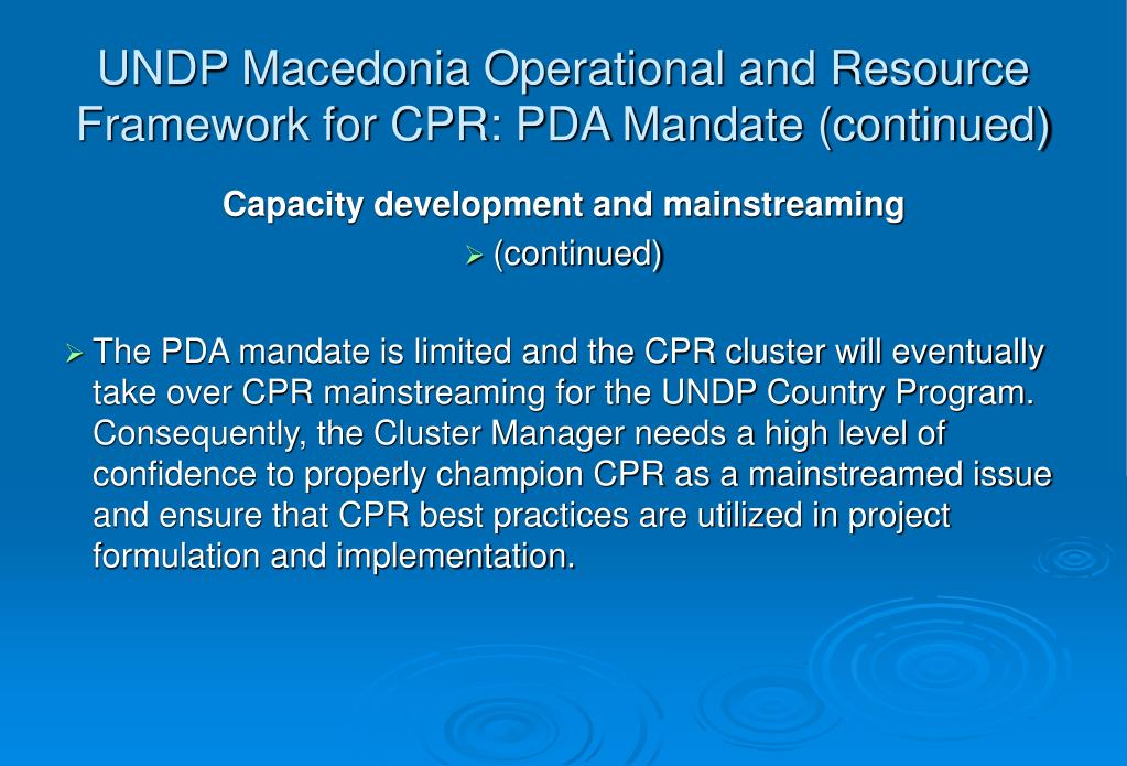 UNDP Macedonia Operational and Resource Framework for CPR: PDA Mandate (continued)