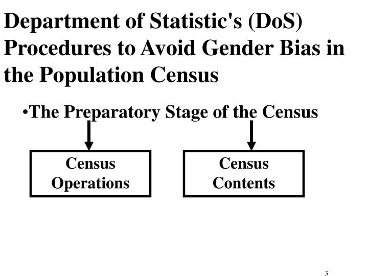 Department of statistic s dos procedures to avoid gender bias in the population census