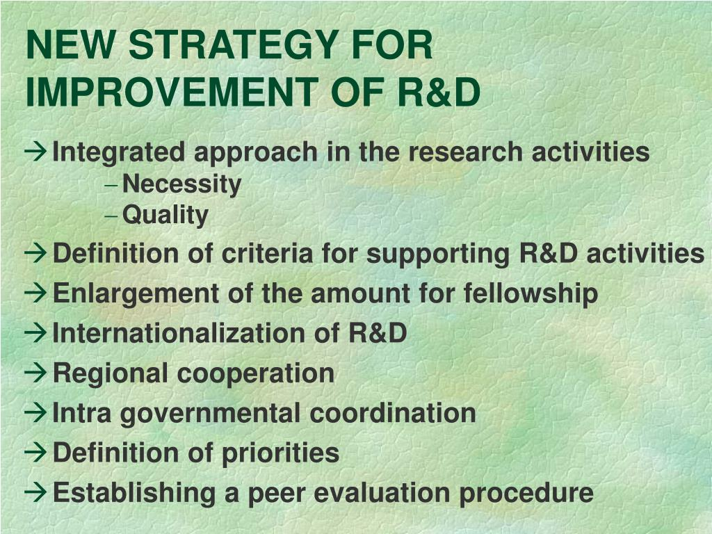 NEW STRATEGY FOR IMPROVEMENT OF R&D