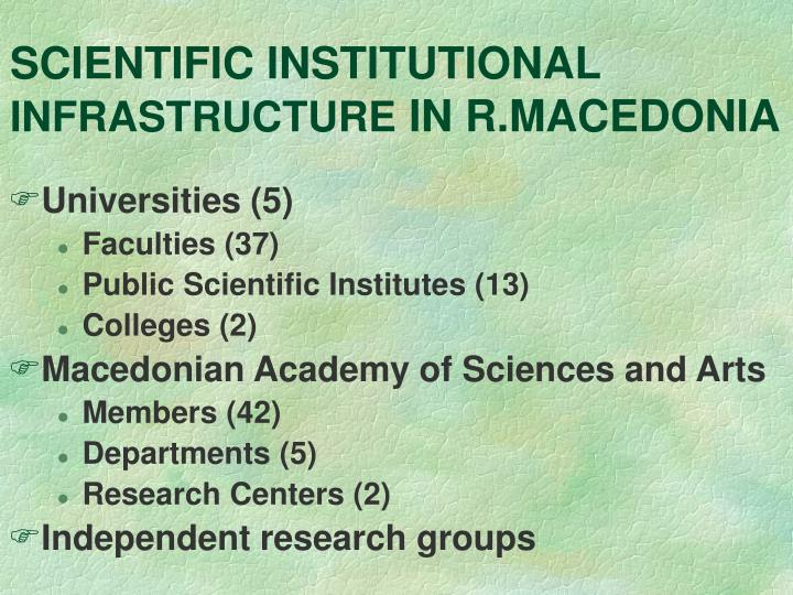 Scientific institutional infrastructure in r macedonia