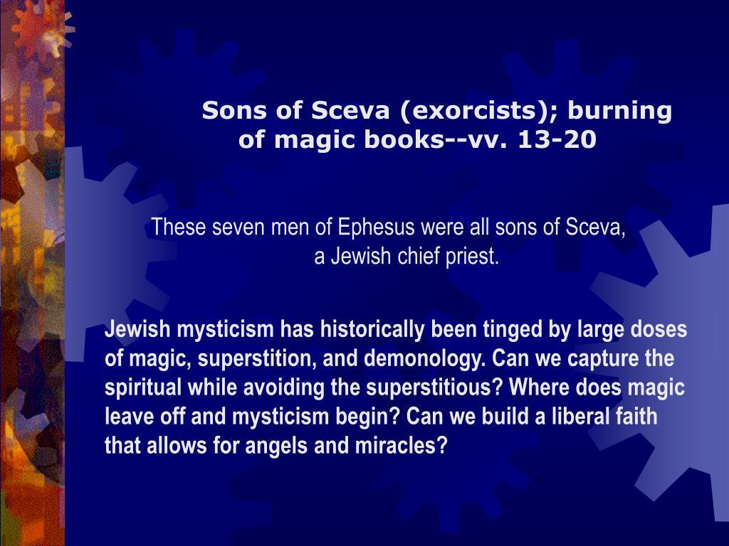 Sons of Sceva (exorcists); burning of magic books--vv. 13-20