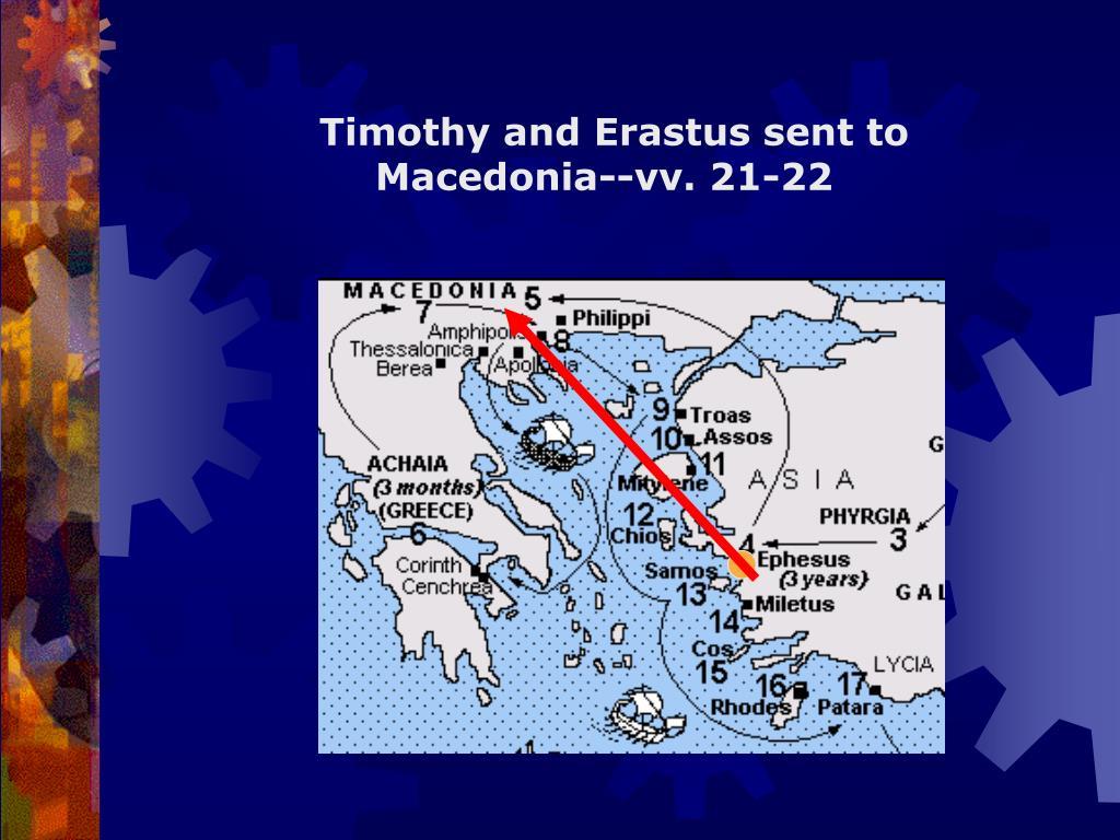 Timothy and Erastus sent to Macedonia--vv. 21-22