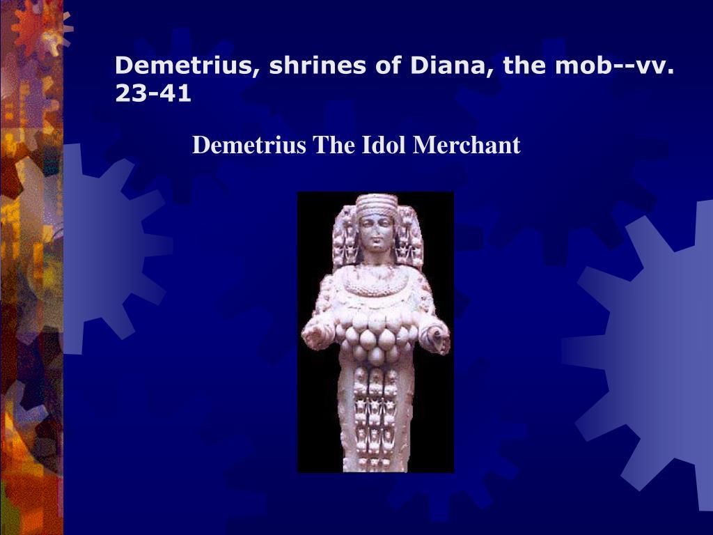 Demetrius, shrines of Diana, the mob--vv. 23-41