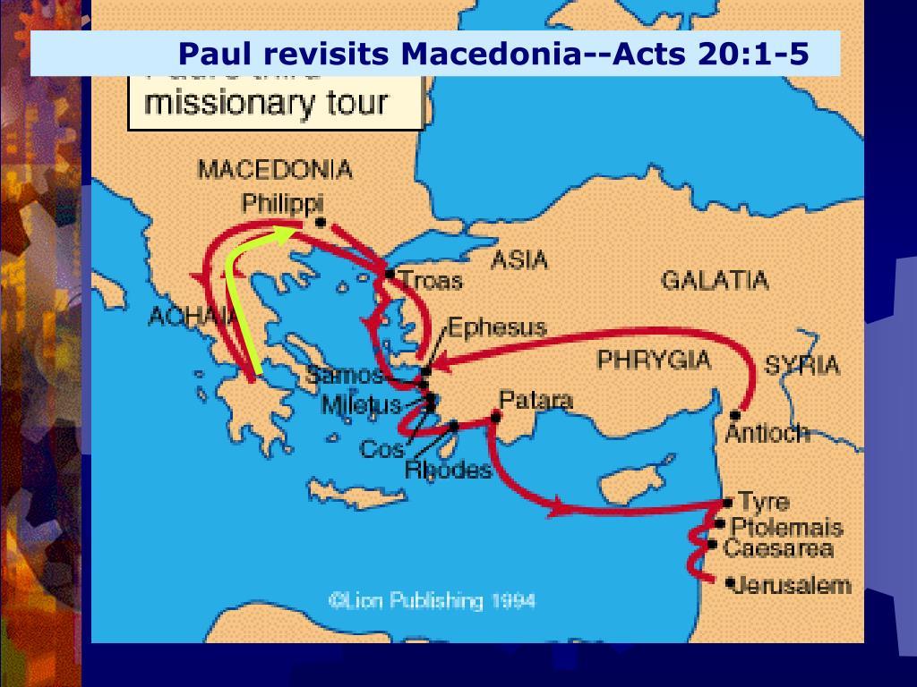 Paul revisits Macedonia--Acts 20:1-5