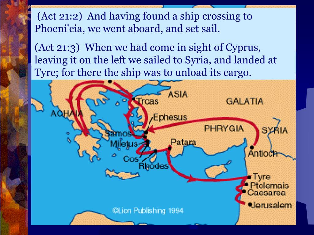 (Act 21:2)  And having found a ship crossing to Phoeni'cia, we went aboard, and set sail.
