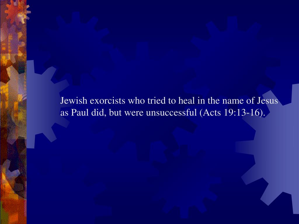 Jewish exorcists who tried to heal in the name of Jesus as Paul did, but were unsuccessful (Acts 19:13-16).
