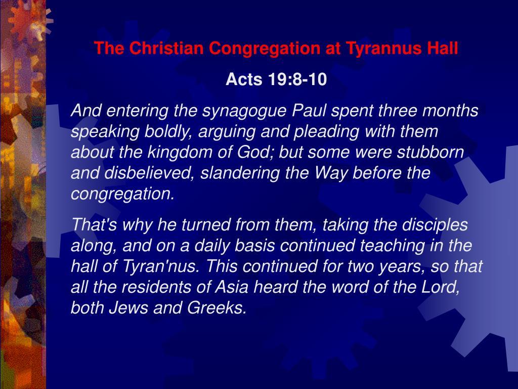 The Christian Congregation at Tyrannus Hall