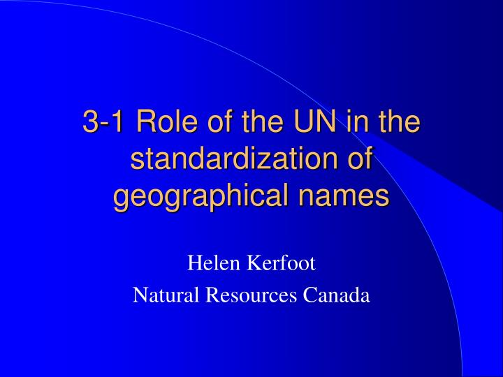 3 1 role of the un in the standardization of geographical names