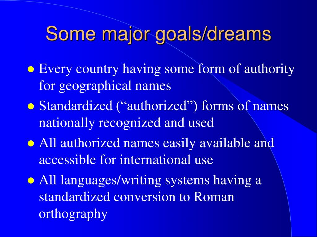 Some major goals/dreams