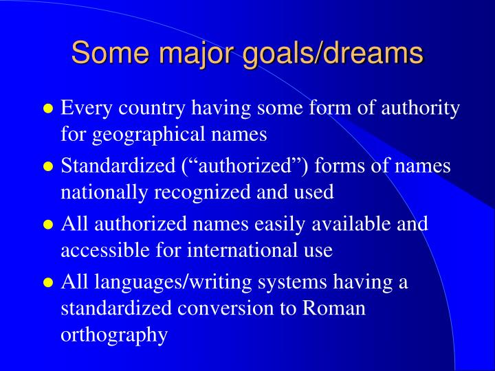 Some major goals dreams