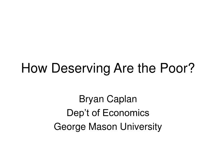 How deserving are the poor