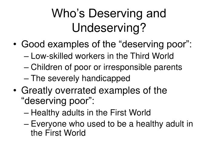 Who's Deserving and Undeserving?