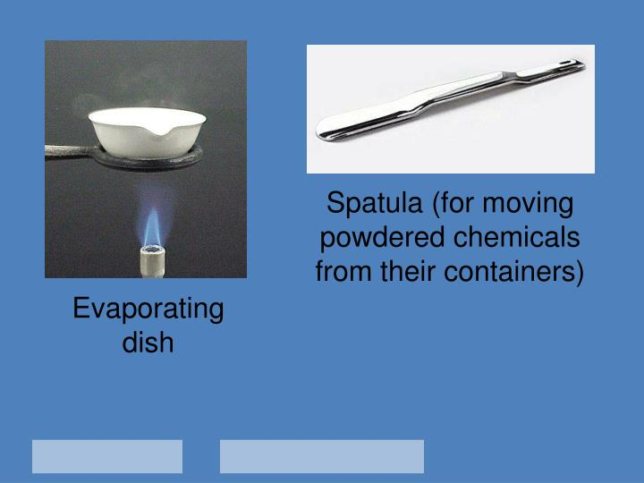 Spatula (for moving powdered chemicals from their containers)