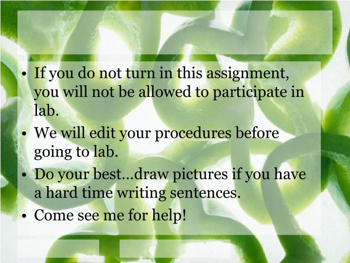 If you do not turn in this assignment, you will not be allowed to participate in lab.