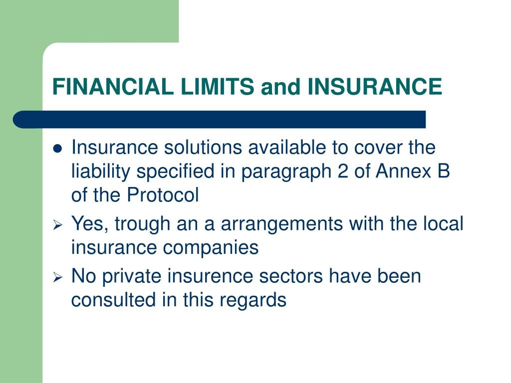 FINANCIAL LIMITS and INSURANCE