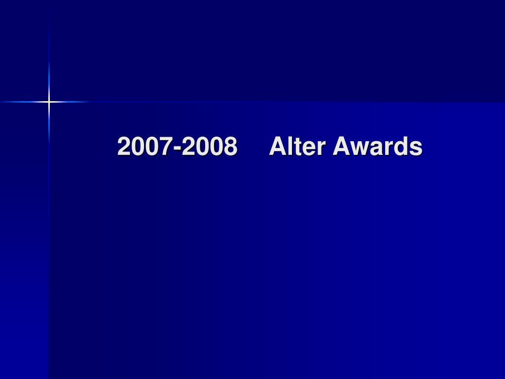 2007-2008Alter Awards
