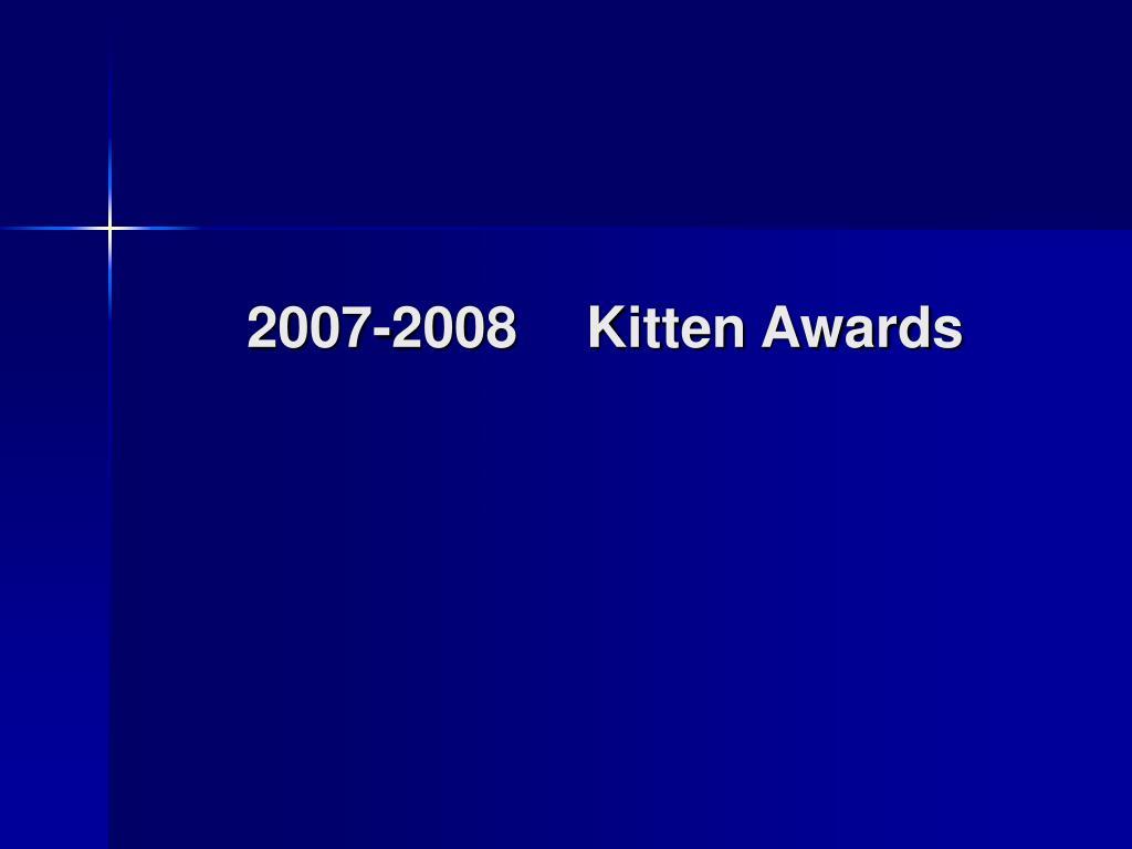 2007-2008Kitten Awards