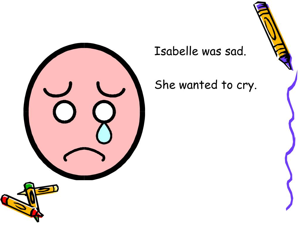 Isabelle was sad.