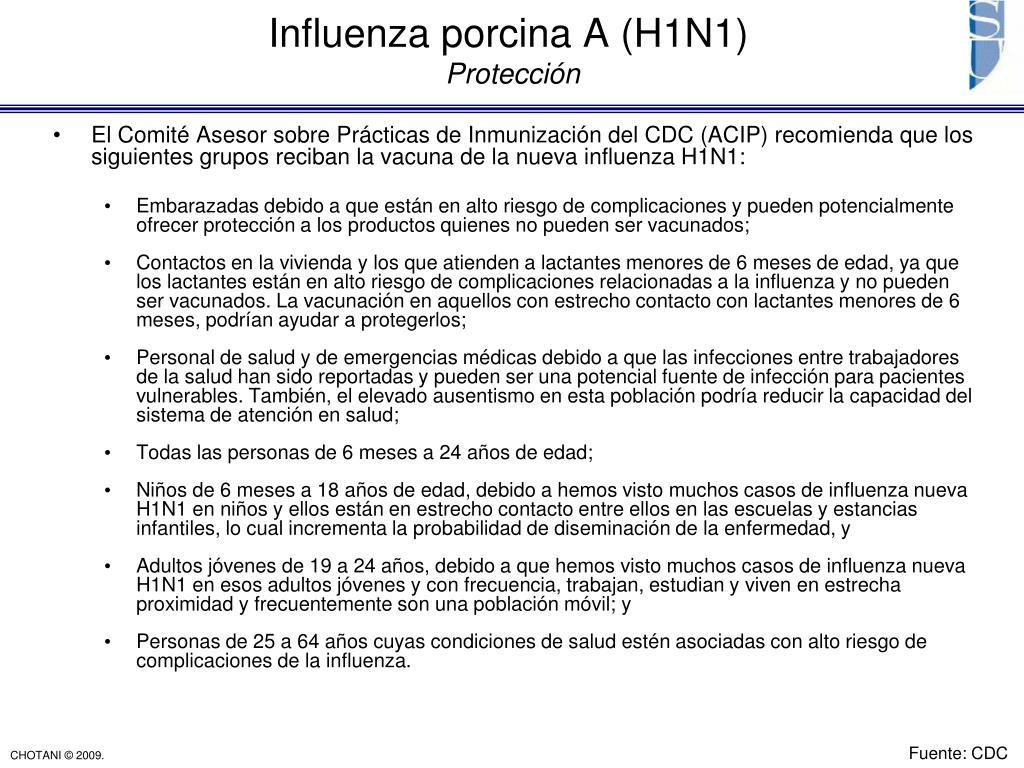 El Comité Asesor sobre Prácticas de Inmunización del CDC (ACIP) recomienda que los siguientes grupos reciban la vacuna de la nueva influenza H1N1: