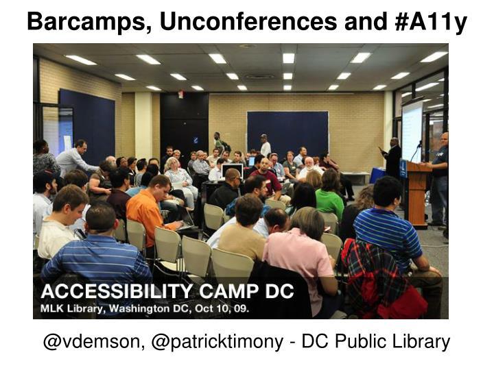 Barcamps, Unconferences and #A11y