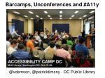 barcamps unconferences and a11y