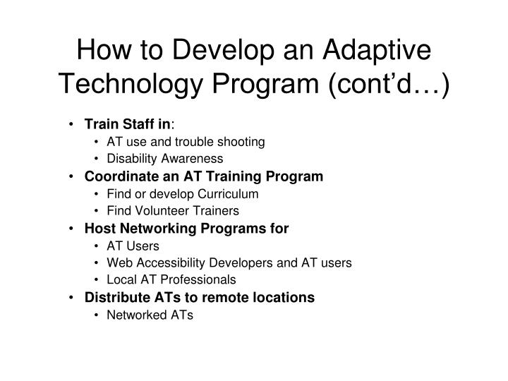 How to Develop an Adaptive Technology Program (cont'd…)