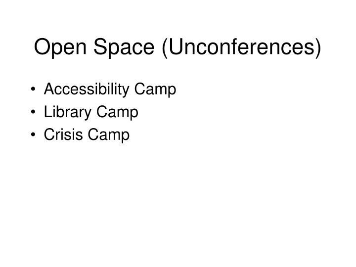 Open Space (Unconferences)