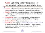 goal verifying safety properties for auto coded software at the model level