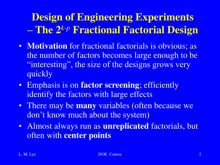 Design of engineering experiments the 2 k p fractional factorial design