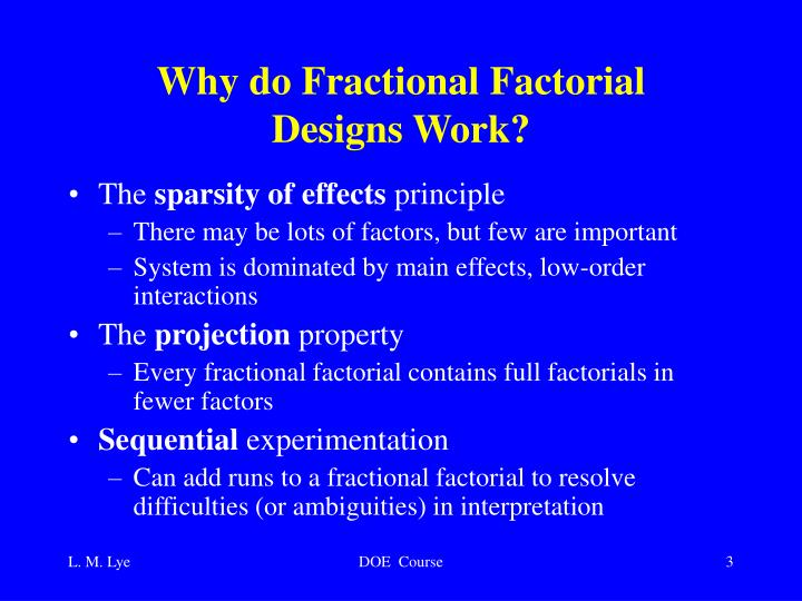 Why do fractional factorial designs work