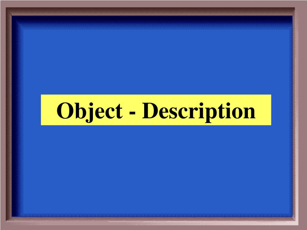 Object - Description