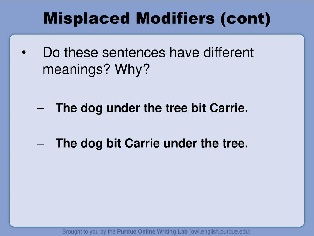 Misplaced Modifiers (cont)