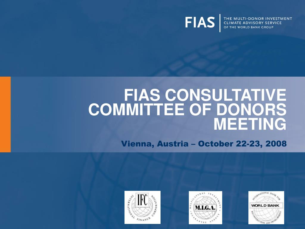 FIAS CONSULTATIVE COMMITTEE OF DONORS MEETING