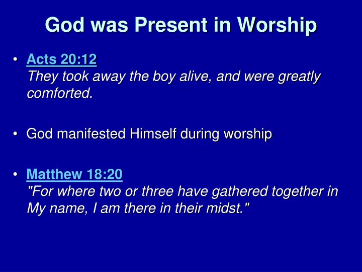 God was Present in Worship