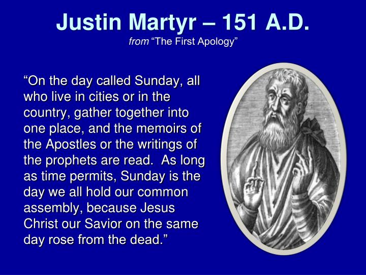 Justin Martyr – 151 A.D.