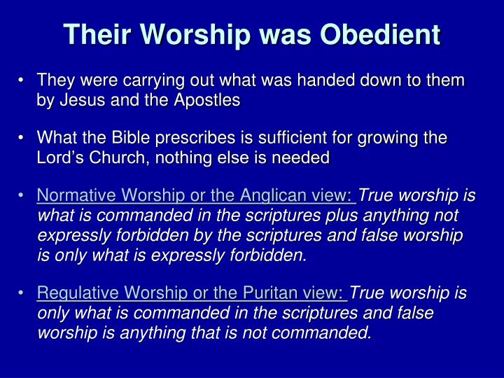 Their Worship was Obedient