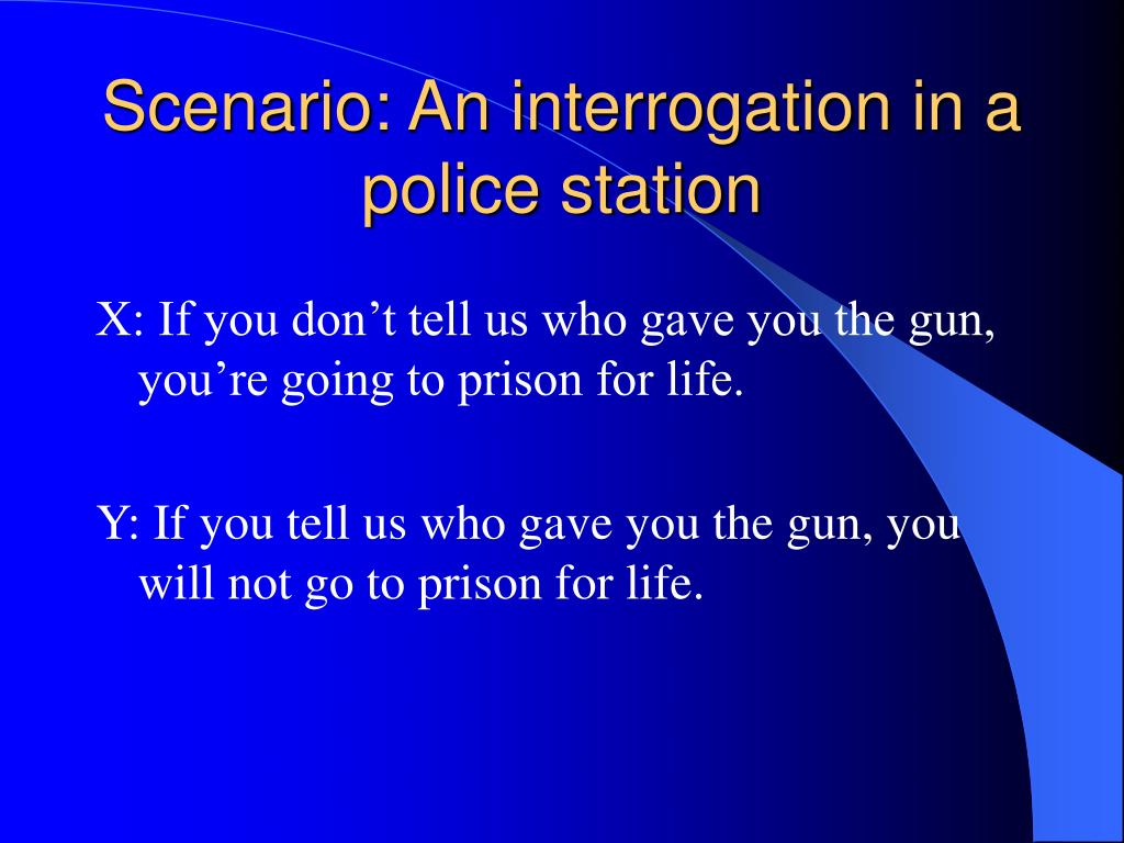 Scenario: An interrogation in a police station