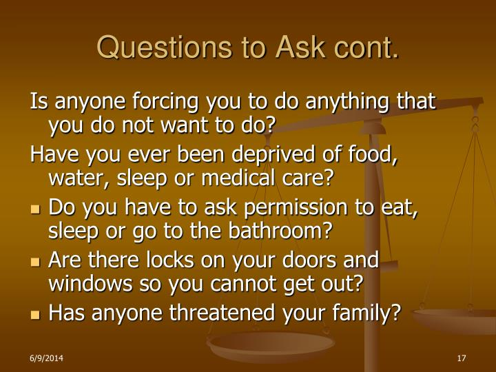 Questions to Ask cont.