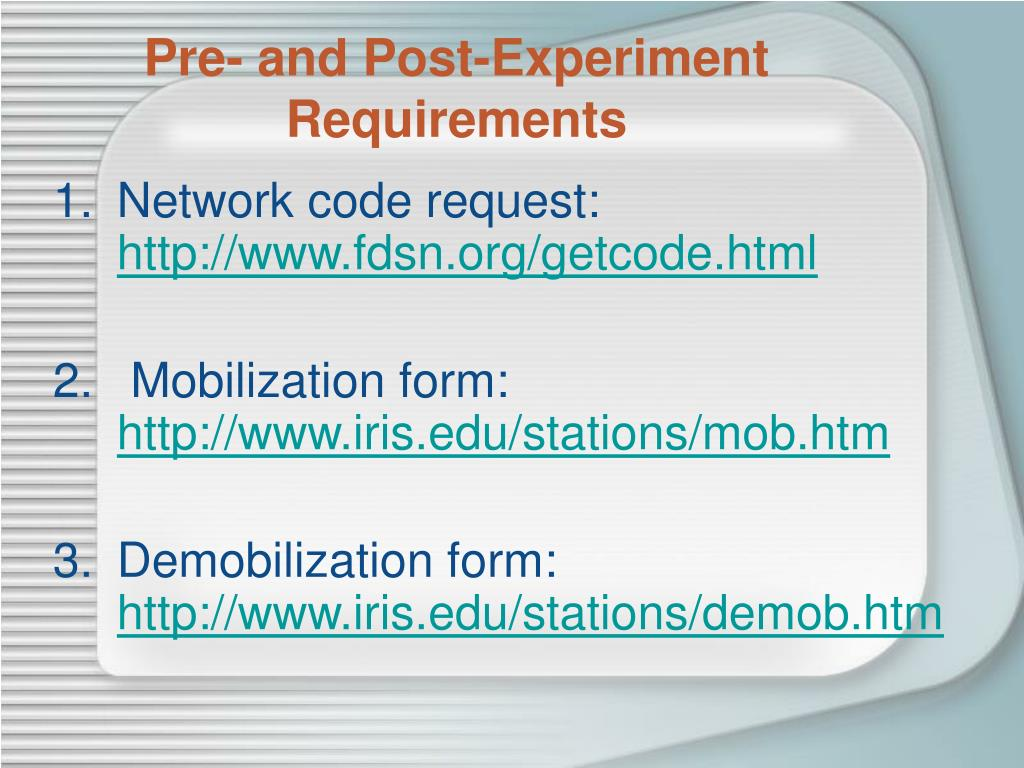 Pre- and Post-Experiment Requirements