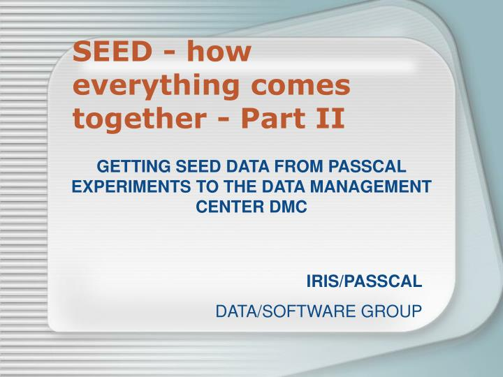 Seed how everything comes together part ii