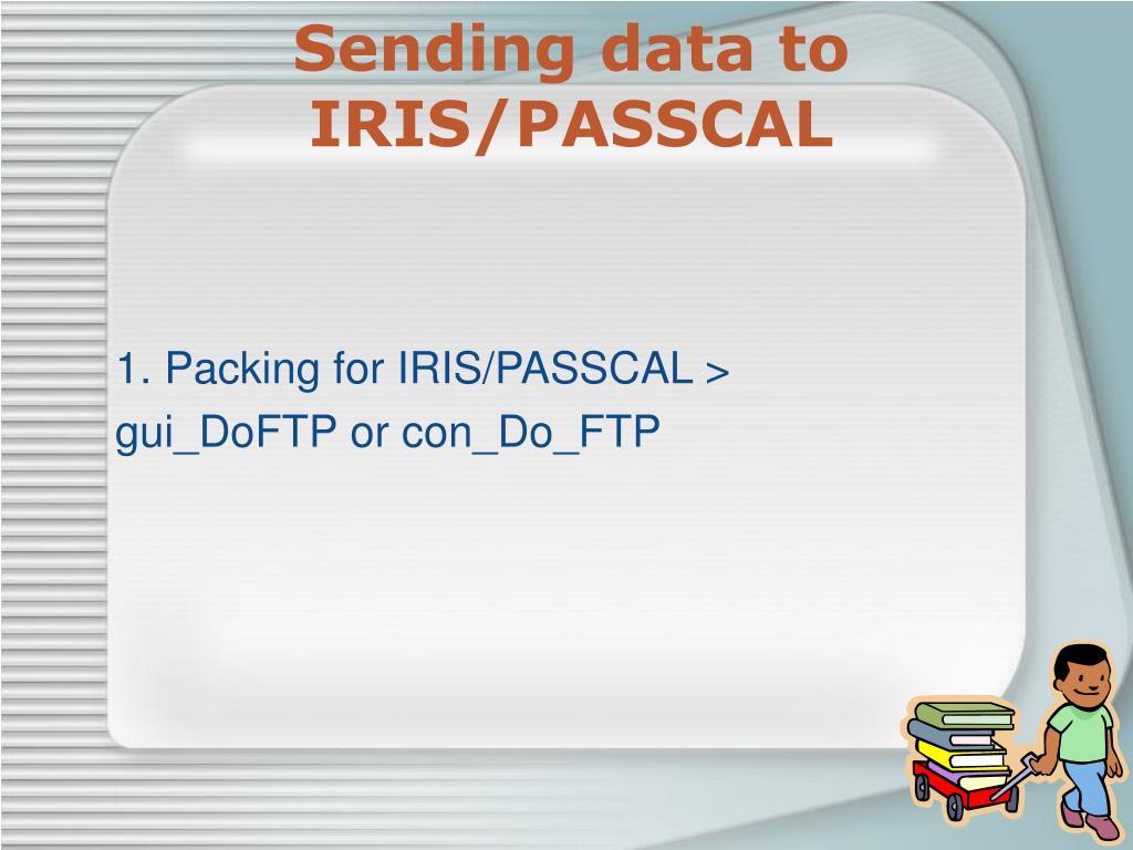 Sending data to IRIS/PASSCAL
