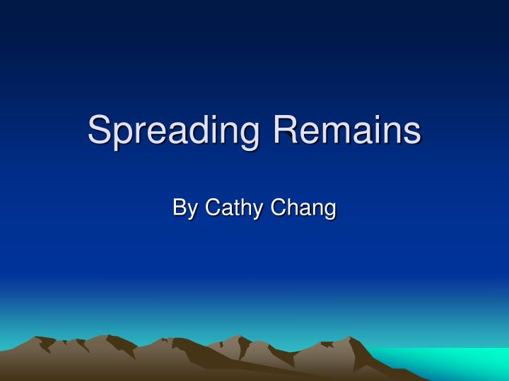 Spreading Remains