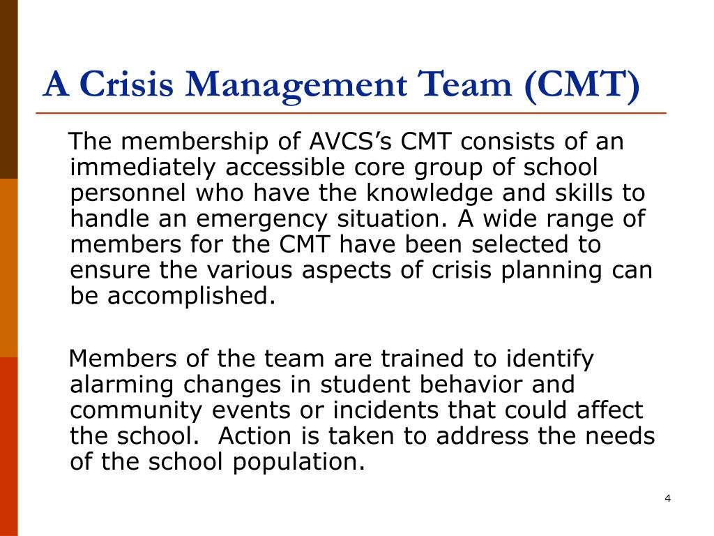 A Crisis Management Team (CMT)
