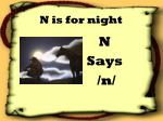 n is for night